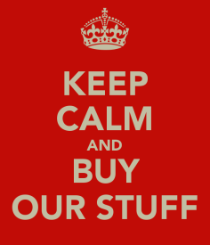 keep-calm-and-buy-our-stuff-14.png